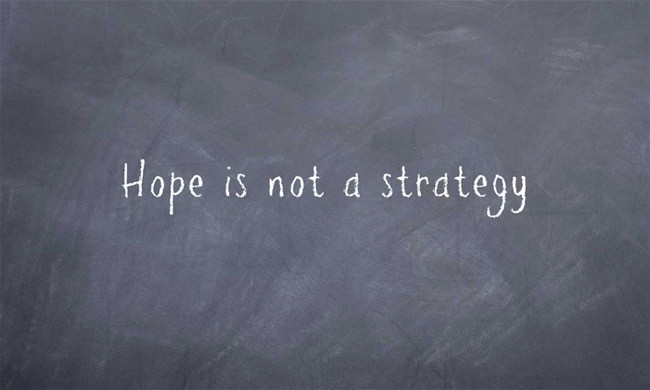 Hope-is-not-a-strategy1.jpg