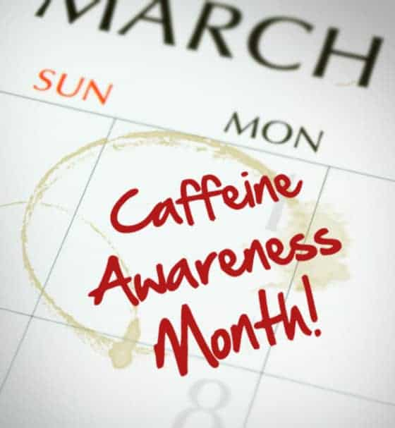 Caffeine Awareness Month