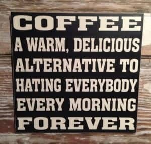 Coffee is an alternative