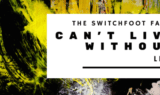 The Switchfoot Fan's Can't Live Without List