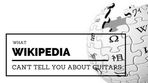 Blog Title What Wikipedia Cant Tell You About Guitars