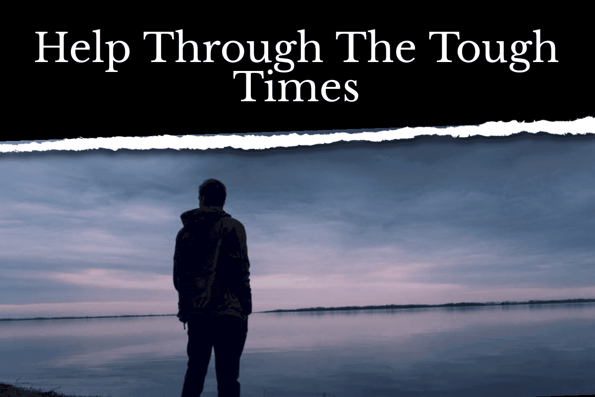 Help Through The Tough Times